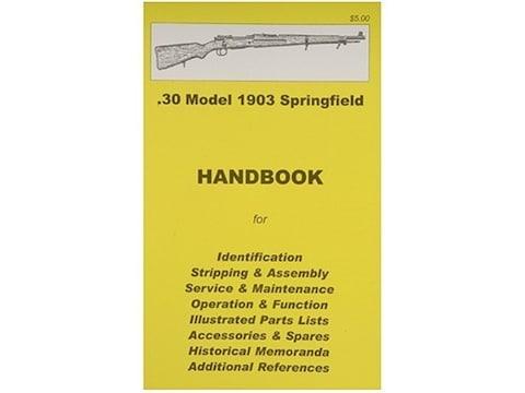 .30 Model 1903 Springfield Rifle Handbook