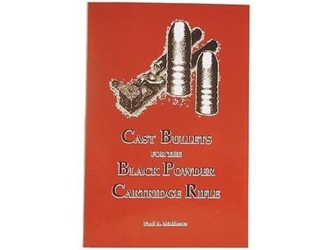 Cast Bullets for the Black Powder Cartridge Rifle by Paul A. Matthews