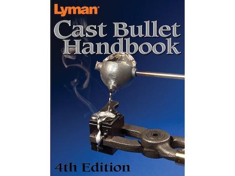 Lyman Cast Bullet Handbook: 4th Edition