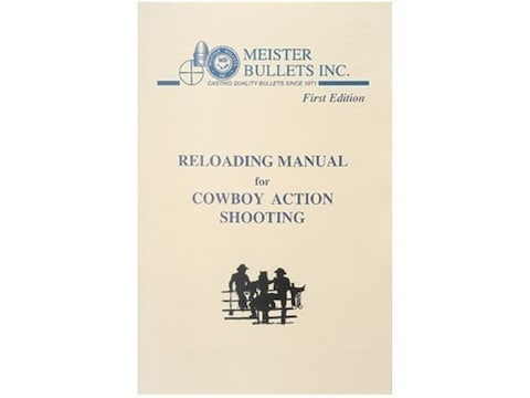 Meister Bullets First Edition Reloading Manual for Cowboy Action Shooting