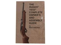 """""""The Ruger 10/22 Complete Owner's and Assembly Guide"""" Book by Walk Kuleck"""