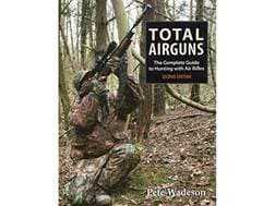 """""""Total Airguns: The Complete Guide to Hunting with Air Rifles 2nd Edition"""" Book by Peter Wadeson"""