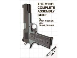 """""""The M1911 Complete Assembly Guide"""" Book By Walt Kuleck"""