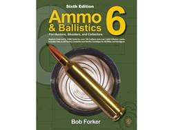 """""""Ammo & Ballistics 6: Ballistic Data out to 1,000 Yards for over 200 Calibers and over 3,000 Diff..."""