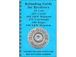 "Gun Guides Reloading Guide for Revolvers ""45 Colt, 454 Casull, 460 S&W Magnum, 475 Linebaugh, 480..."