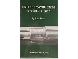 """""""United States Rifle Model of 1917"""" Book by C. S. Ferris"""