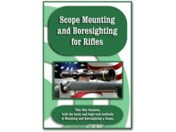 """""""Scope Mounting And Boresighting For Rifles"""" DVD"""