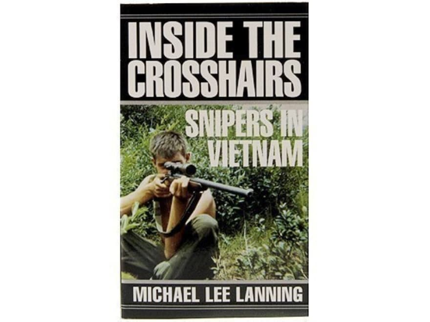 """""""Inside the Crosshairs: Snipers in Vietnam"""" Book by Michael Lee Lanning"""