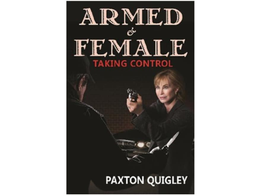"""""""Armed and Female: Taking Control"""" Book by Paxton Quigley"""