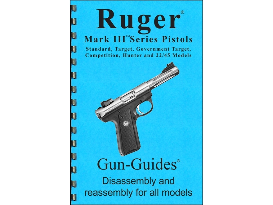 """Gun Guides Takedown Guide """"Ruger Mark III Series Pistols"""" Book"""