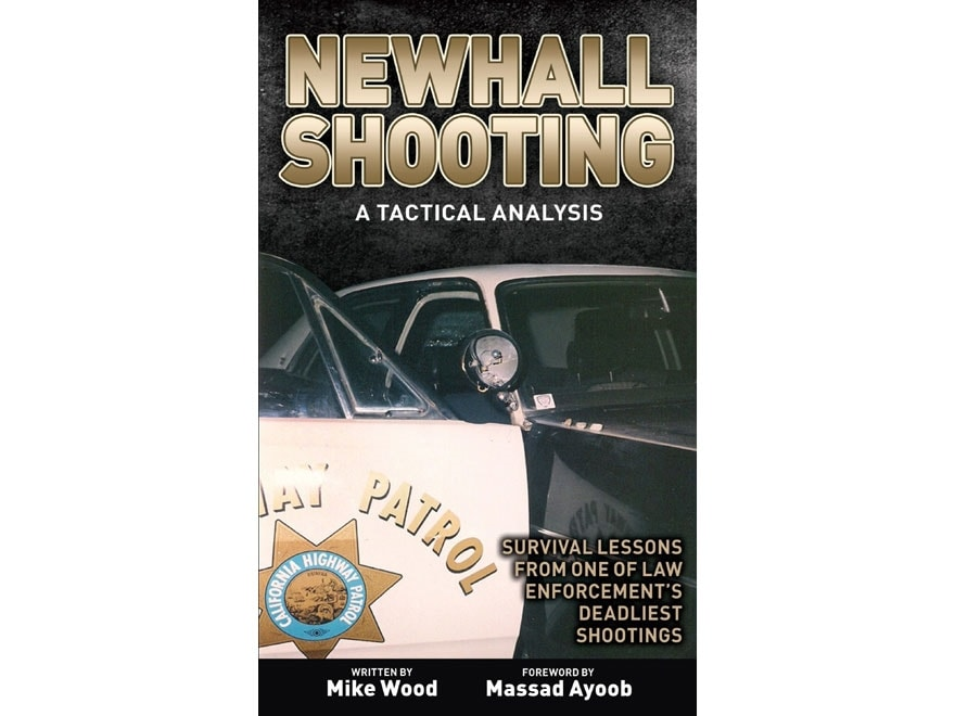 """Newhall Shooting - A Tactical Analysis"" Book by Mike Wood"