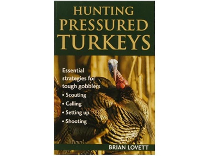 """Hunting Pressured Turkeys""  Book By Brian Lovett"