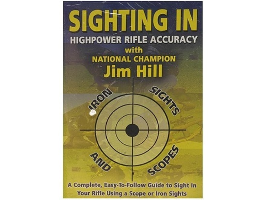 """Gun Video """"Highpower Rifle Accuracy: Sighting in Iron Sights and Scopes with Jim Hill"""" DVD"""