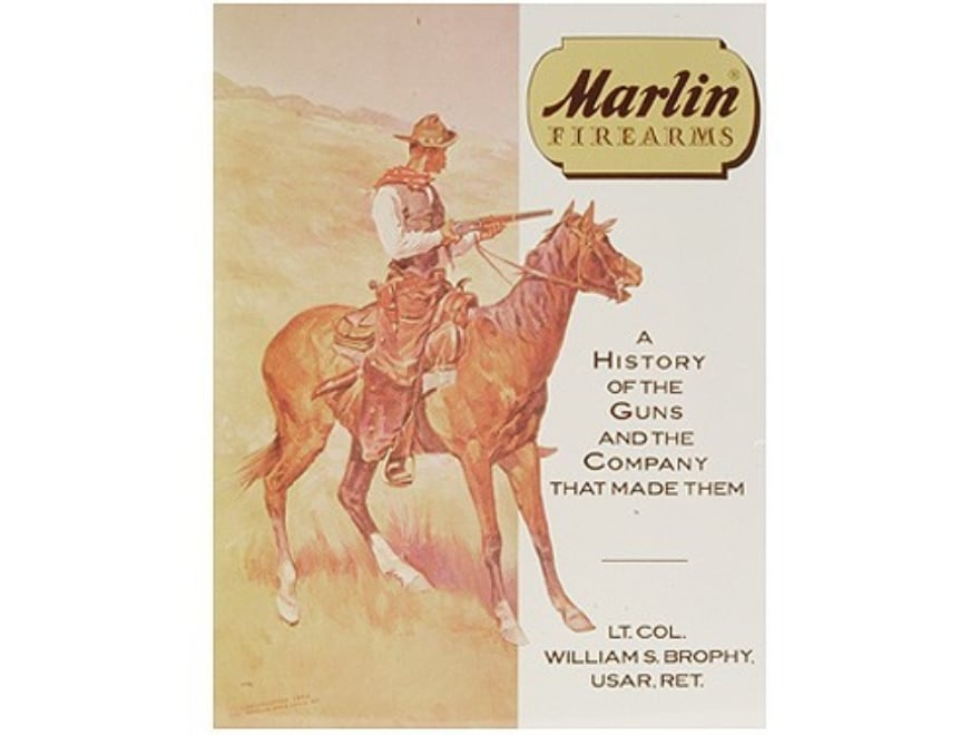 """Marlin Firearms: A History Of The Guns And The Company That Made Them"" Book by Lt. Col..."