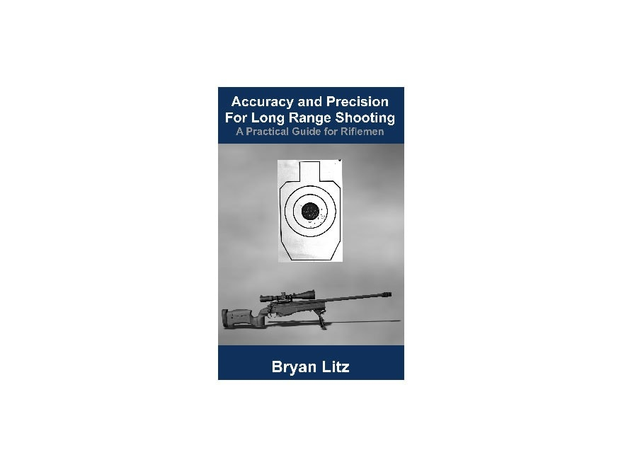 """Applied Ballistics """"Accuracy and Precision for Long Range Shooting"""" Book by Bryan Litz"""