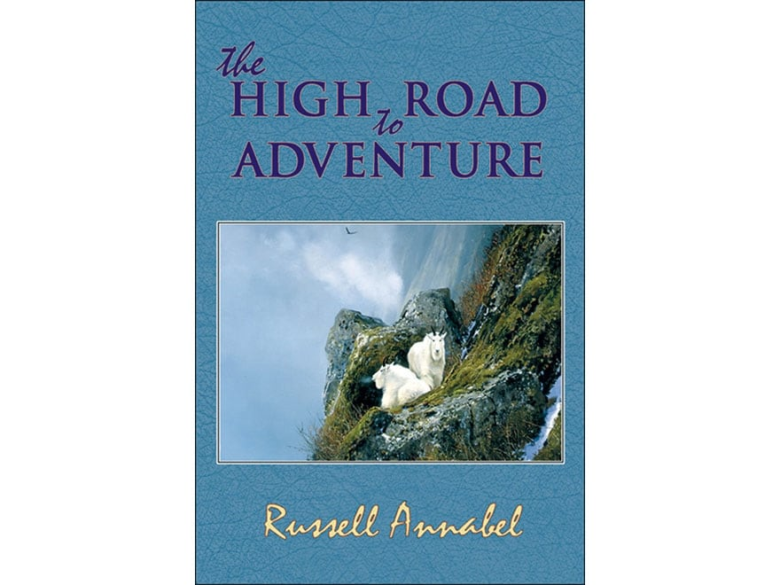 """The High Road to Adventure: Volume IV (1964-1970)"" by Russell Annabel"