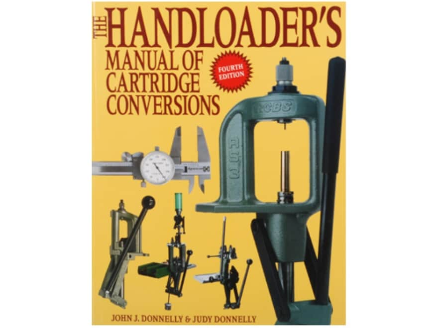 """""""Handloader's Manual of Cartridge Conversions"""" Book by John Donnelly"""