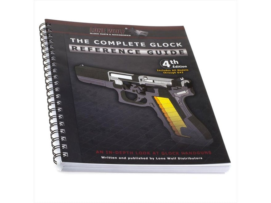 """The Complete Glock Reference Guide, Revised 4th Edition"" Book by Lone Wolf Productions"
