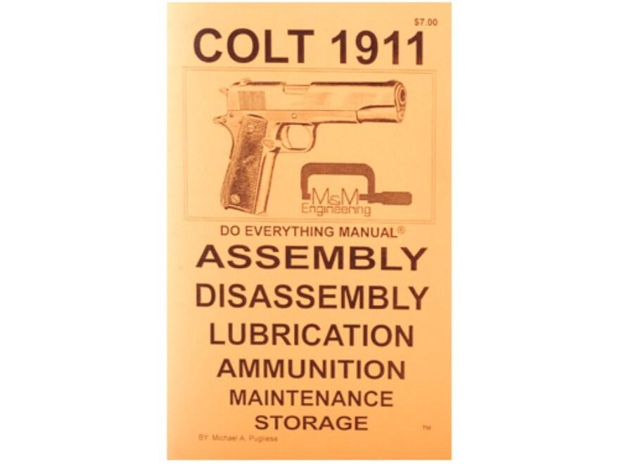 """Colt 1911 Do Everything Manual: Assembly, Diassembly, Lubrication, Ammunition, Mainten..."