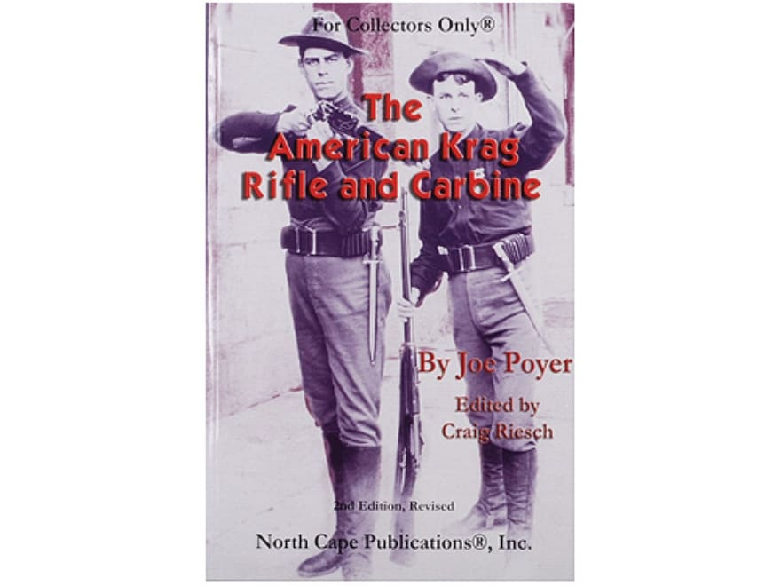"""""""The American Krag Rifle and Carbine 2nd Edition"""" Book by Joe Poyer"""