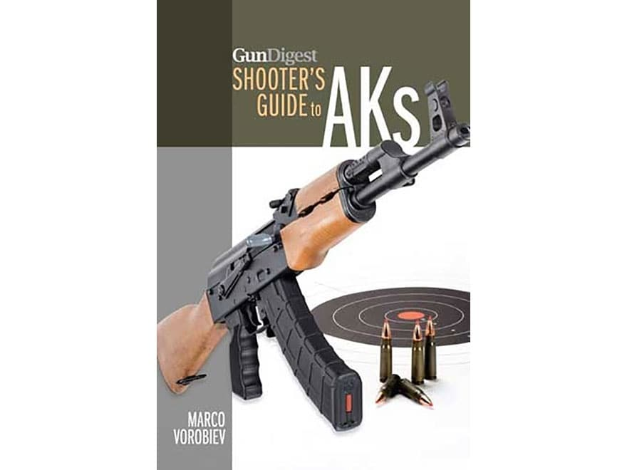 """Gun Digest Shooter's Guide to Aks"" Book by Marco Vorobiev"