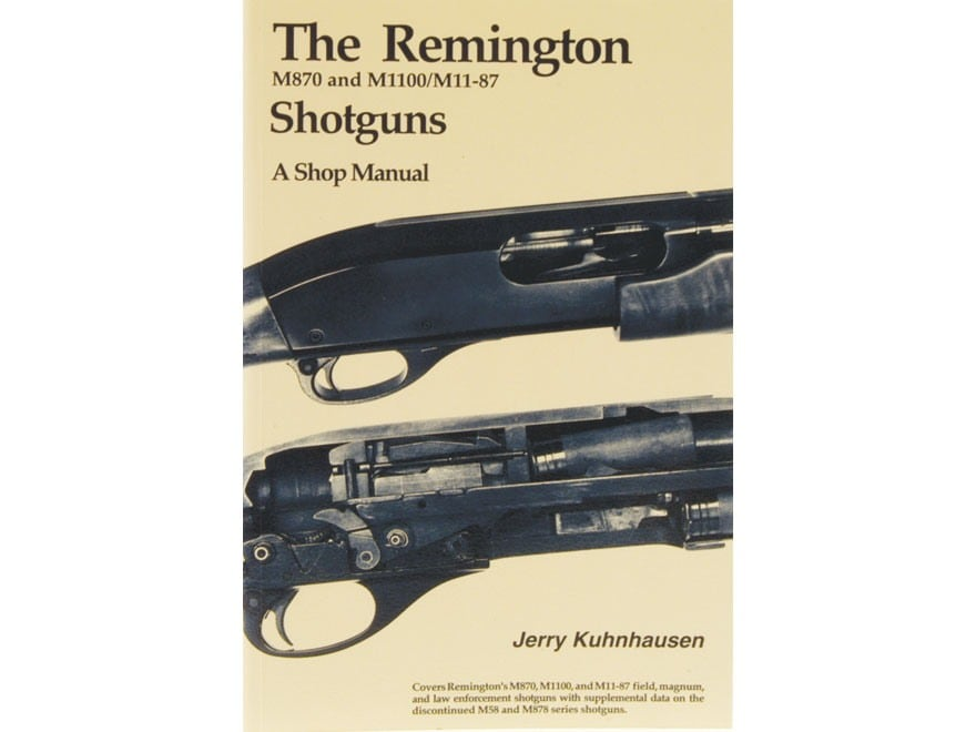 """The Remington M870 and M1100/M11-87 Shotguns: A Shop Manual"" Book by Jerry Kuhnhausen"