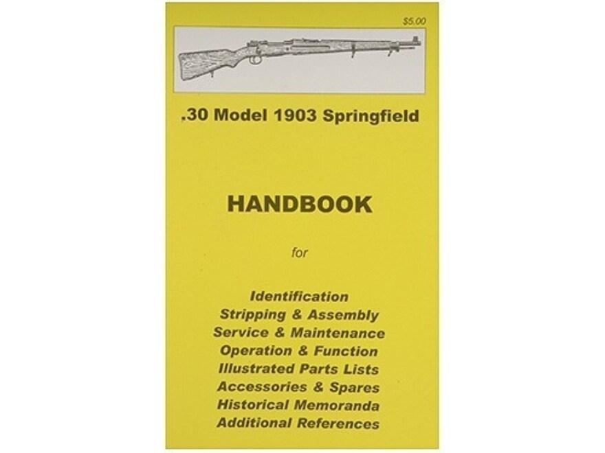 """.30 Model 1903 Springfield Rifle"" Handbook"
