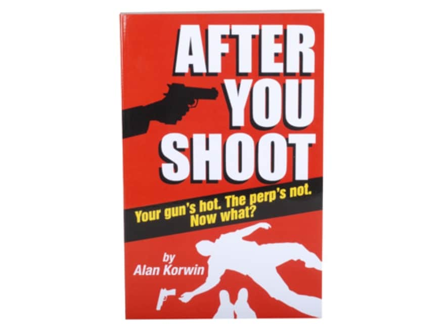 """""""After You Shoot"""" Book By Alan Korwin"""