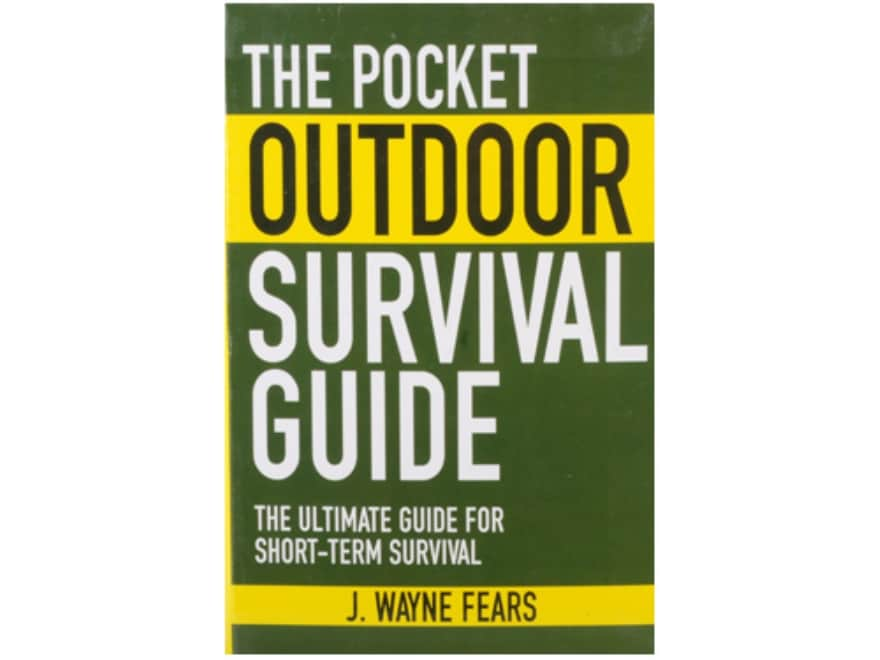"""""""The Pocket Outdoor Survival Guide"""" Book By J. Wayne Fears"""