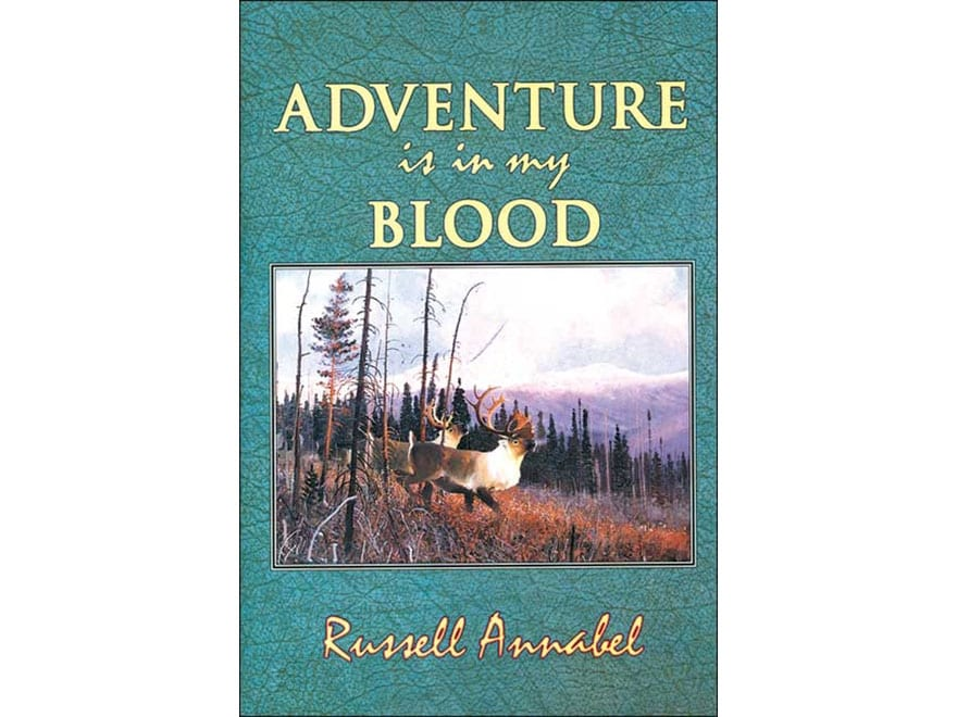 """""""Adventure is in My Blood: Volume III (1957-1964)"""" by Russell Annabel"""