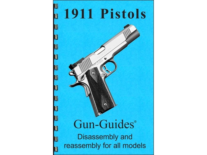 "Gun Guides Takedown Guide ""Model 1911 Series Pistols"" Book"