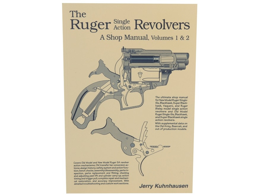 """""""The Ruger Single Action Revolvers: A Shop Manual Volumes 1 & 2"""" Book by Jerry Kuhnhausen"""
