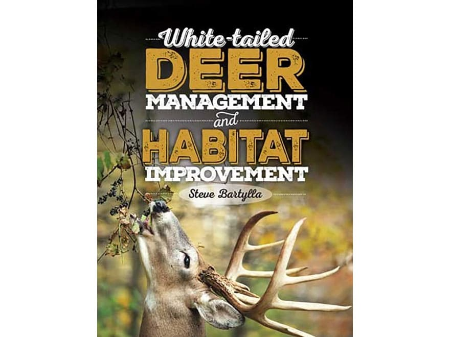 """White-tailed Deer Management and Habitat Improvement"" Book by Steve Bartylla"