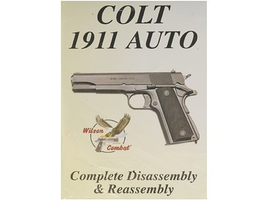 """Wilson Combat Video """"Colt 1911 Auto Complete Disassembly & Reassembly"""" DVD"""