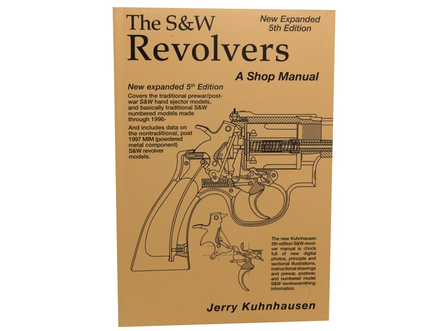 """""""The S&W Revolver: A Shop Manual 5th Edition"""" Book by Jerry Kuhnhausen"""