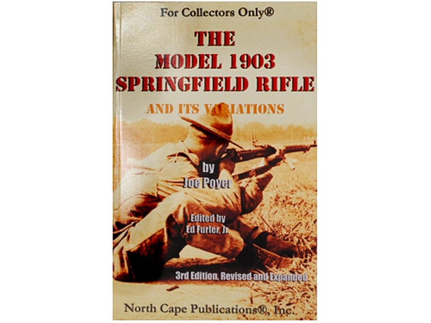 """""""The Model 1903 Springfield Rifle and its Variations, 3rd Edition"""" Book by Joe Poyer"""