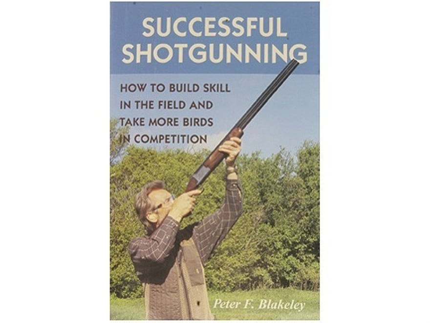 """""""Successful Shotgunning: How to Build Skill in the Field and Take More Birds in Competi..."""
