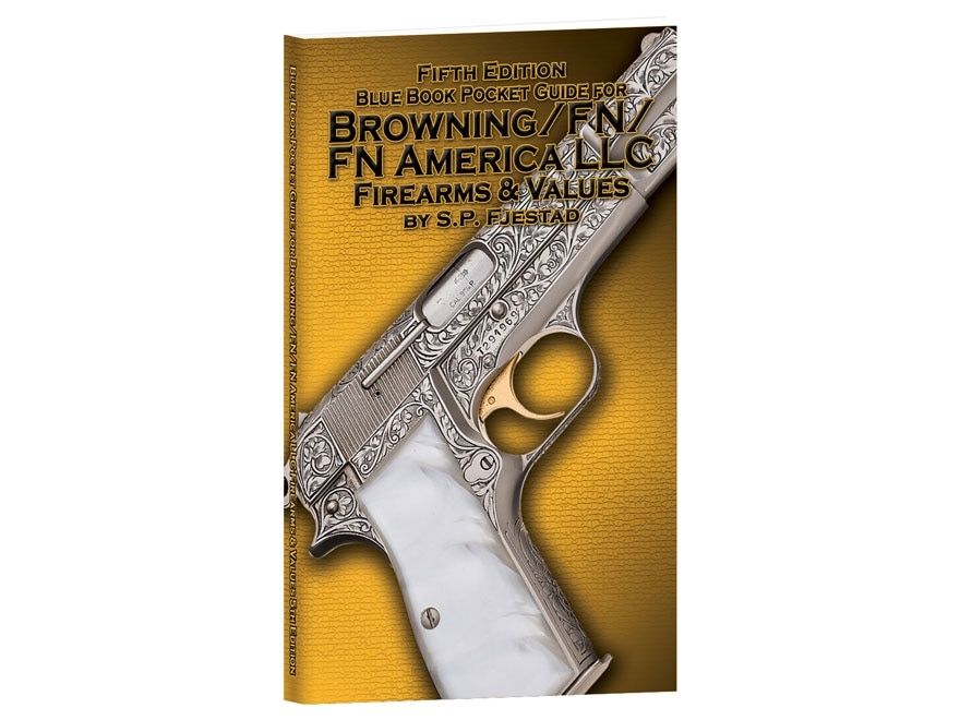 """Blue Book """"Pocket Guide for Browning/FN Firearms & Values 5th Edition"""" by S.P. Fjestad"""