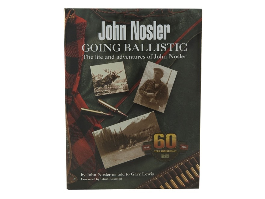 """Going Ballistic"" Book by John Nosler"