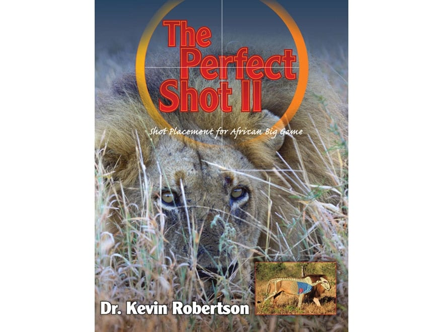 """""""The Perfect Shot II: A Complete Revision of the Shot Placement for African Big Game"""" b..."""