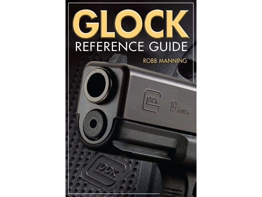 """""""GLOCK REFERENCE GUIDE"""" Book by Robb Manning"""