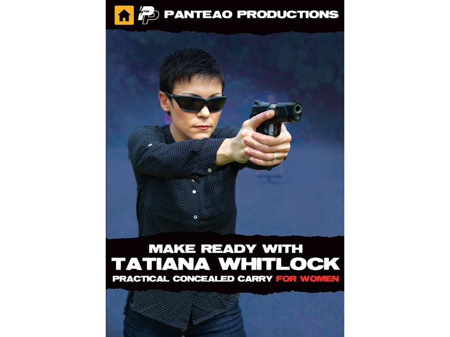 """Panteao """"Make Ready with Tatiana Whitlock: Practical Concealed Carry for Women"""" DVD"""