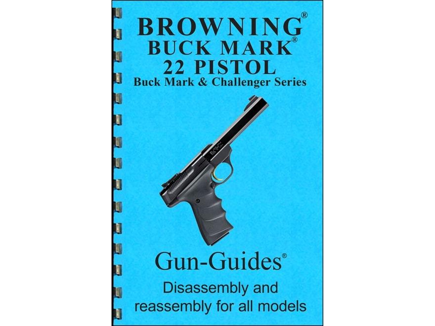 "Gun Guides Takedown Guide ""Browning Buck Mark 22 Pistol"" Book"