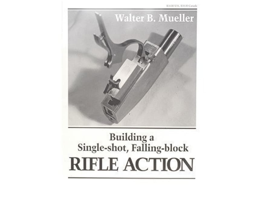 Building a single shot falling block rifle action mpn singleshot building a single shot falling block rifle action book by walter malvernweather Image collections