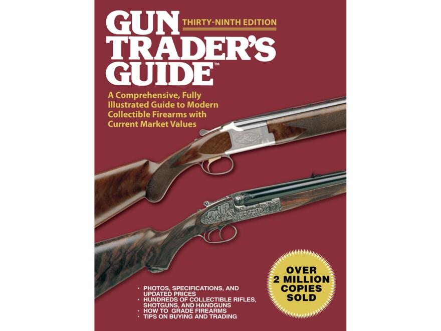 Gun Trader's Guide for Collectible Gun Values 39th Edition Book by Robert A. Sadowski